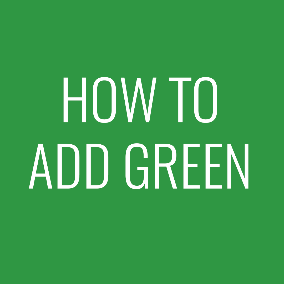 How to add green