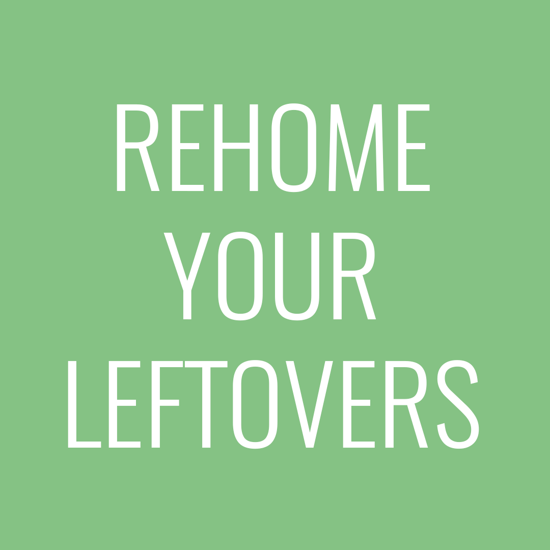 Rehome your leftovers