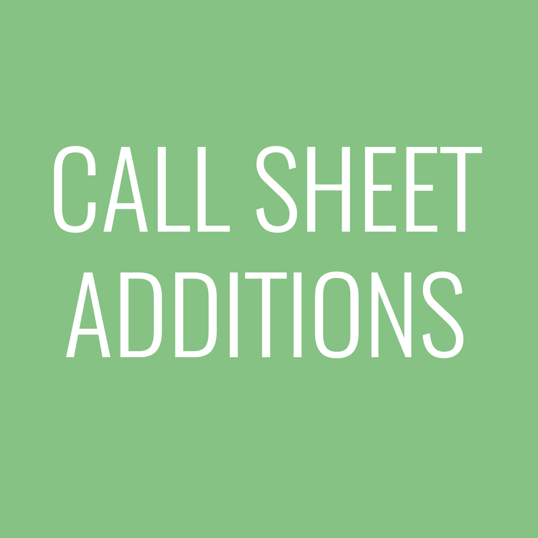 Call sheet additions