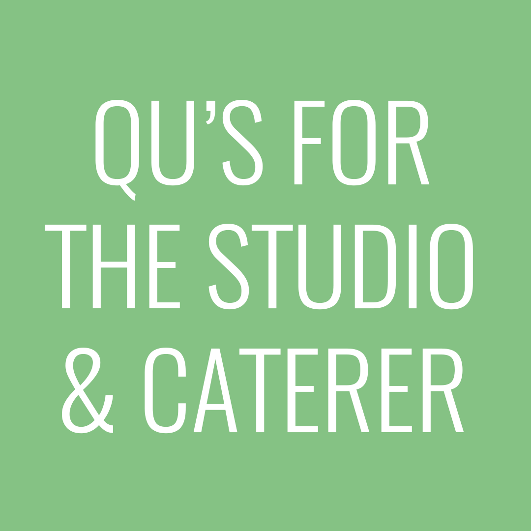 Questions for the studio & caterer