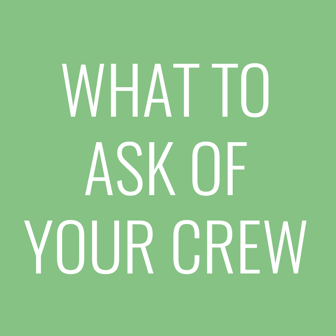 what to ask of your crew